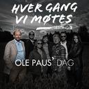 Hver gang vi møtes - Sesong 2 - Ole Paus' dag/Hver gang vi møtes - Sesong 2 - Ole Paus' dag