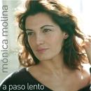 A Paso Lento/Mónica Molina