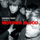 Motown Blood/Mando Diao
