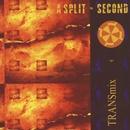 Transmix/A Split Second