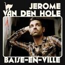 Baise-en-ville/Jérôme Van Den Hole
