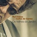 Os Velhos Do Jardim (feat.Carlos do Carmo)/Rui Veloso