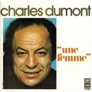 Une femme/Charles Dumont