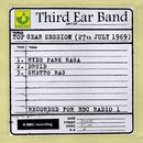 Top Gear Session (27th July 1969)/Third Ear Band