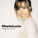 Taking Back My Heart/Maria Lucia