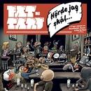 Hörde Jag Skål/Fattaru