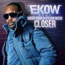 Closer feat. Snoop Dogg & Kylian Mash/Ekow