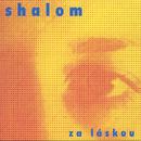 Za laskou/Shalom