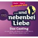 ... und nebenbei Liebe, Staffel 1, Folge 4: Das Casting (Ungekürzte Fassung)/... und nebenbei Liebe