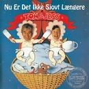 Nu Er Det Ikke Sjovt Længere (Remastered)/Tom & Jess