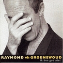 Ik Ben God Niet/Raymond Van Het Groenewoud