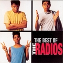 The Best Of The Radios/The Radios