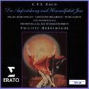 C.P.E. Bach: Die Auferstehung und Himmelfahrt Jesu Wq 240/Philippe Herreweghe