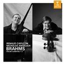 Brahms: Violin Sonatas 1-3/Renaud Capuçon/Nicholas Angelich
