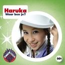 Waar Ben Je/Haruka
