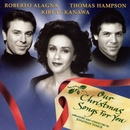 Our Christmas Songs for You/Dame Kiri Te Kanawa/Roberto Alagna/Thomas Hampson/London Voices/Abbey Road Ensemble/Jonathan Tunick/Laurie Holloway