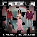 Te Prometo El Universo/Camela