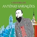 A História De António Variações - Entre Braga E Nova Iorque/António Variações