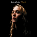 What If/Kate Winslet
