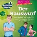 ... und nebenbei Liebe, Staffel 2, Folge 3: Der Rauswurf (Ungekürzte Fassung)/Katrin Wiegand