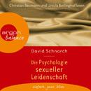 Die Psychologie sexueller Leidenschaft (Gekürzte Fassung)/David Schnarch