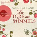 Die Tore des Himmels (Gekürzte Fassung)/Sabine Weigand