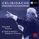 Faure: Requiem; Stravinsky: Symphony of Psalms/Sergiu Celibidache