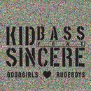 Goodgirls Love Rudeboys (feat. Sincere)/Kid Bass