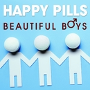 Beautiful Boys/Happy Pills