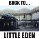 Back To ... Little Eden [2012 - Digital Remaster] (2012 - Digital Remaster)/Little Eden