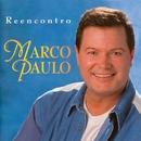 Reencontro/Marco Paulo