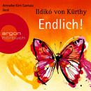 Endlich! (Gekürzte Fassung)/Ildikó von Kürthy
