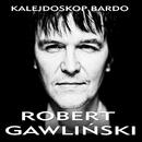 Kalejdoskop Bardo/Robert Gawlinski