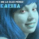 Me Lo Dijo Pérez/Karina