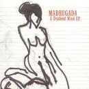 A Deadend Mind/Madrugada