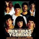 Mentiras Y Gordas - OST/Juan Sueiro/Juan Carlos Molina