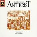 """Rued Langgaard: Antikrist & Symfoni nr. 6, """"Det Himmelrivende""""/Sjællands Symfoniorkester (dir. Ole Schmidt)"""