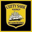 Cutty Sark Song/Sam Marks
