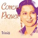 Triniá/Concha Piquer
