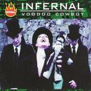 Voodoo Cowboy/Infernal