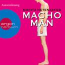 Macho Man (Gekürzte Fassung)/Moritz Netenjakob