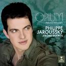Opium - Mélodies Françaises/Philippe Jaroussky/Jerome Ducros/Renaud Capuçon/Gautier Capuçon/Emmanuel Pahud