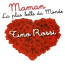 Maman La Plus Belle Du Monde/Tino Rossi