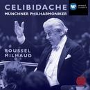 Roussel: Orchestral Suites; Milhaud: Suite Francaise, Percussion Concerto/Sergiu Celibidache
