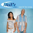 Land Of The Living/Milk Inc.