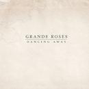 Dancing Away/Grande Roses