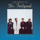 The Centenary Collection - Best Of Dr Feelgood/Dr. Feelgood