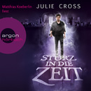 Sturz in die Zeit (Ungekürzte Fassung)/Julie Cross