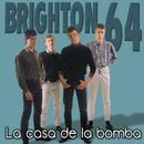 La casa de la bomba/Brighton 64