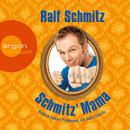Schmitz' Mama - Andere haben Probleme, ich hab' Familie (Gekürzte Fassung)/Ralf Schmitz